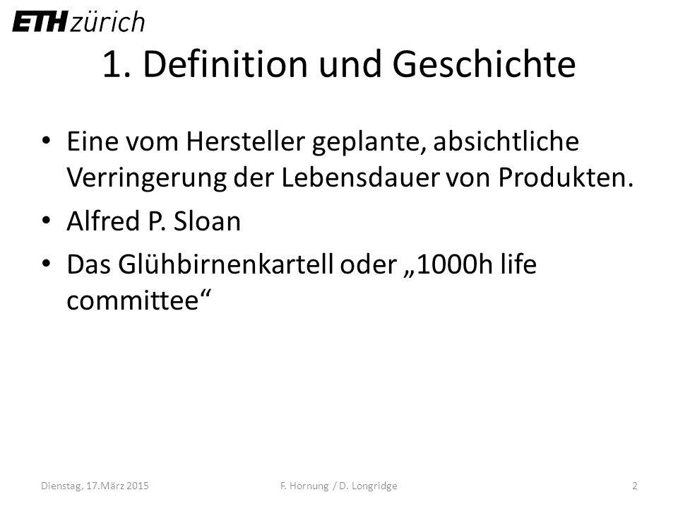1. Definition und Geschichte Eine vom Hersteller geplante, absichtliche Verringerung der Lebensdauer von Produkten. Alfred P. Sloan Das Glühbirnenkart