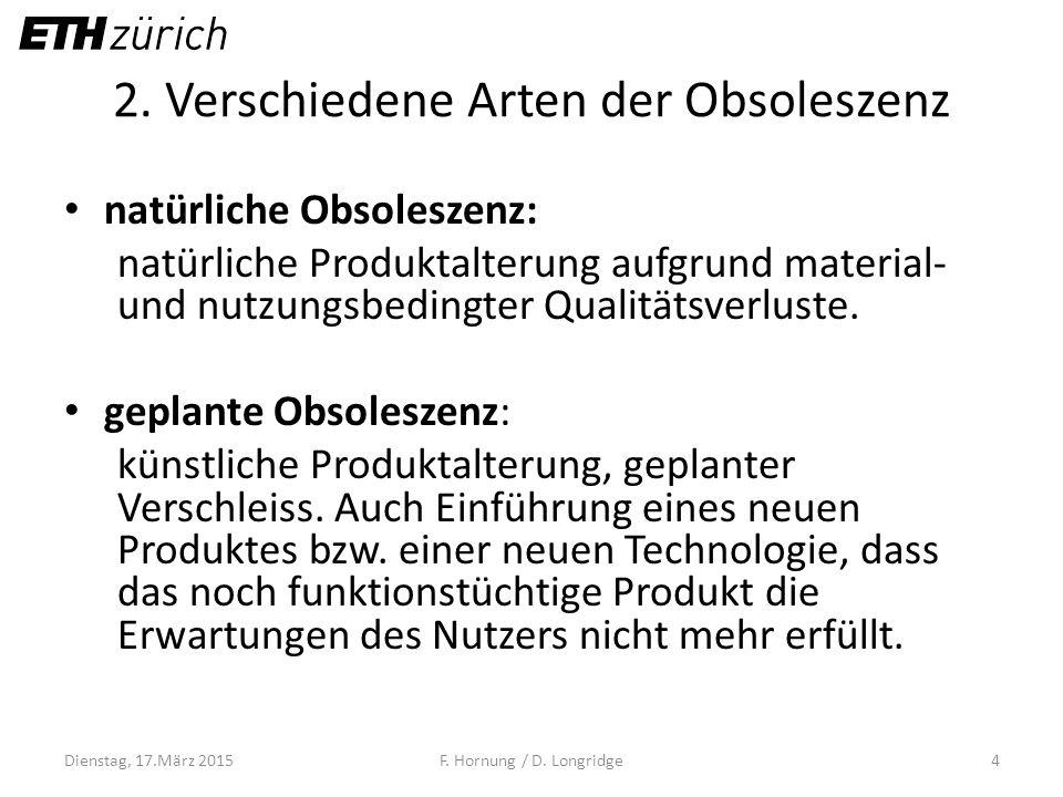 2. Verschiedene Arten der Obsoleszenz natürliche Obsoleszenz: natürliche Produktalterung aufgrund material- und nutzungsbedingter Qualitätsverluste. g