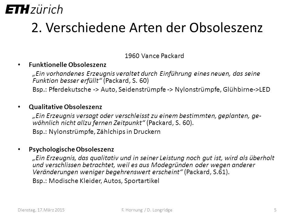 """2. Verschiedene Arten der Obsoleszenz 1960 Vance Packard Funktionelle Obsoleszenz """"Ein vorhandenes Erzeugnis veraltet durch Einführung eines neuen, da"""