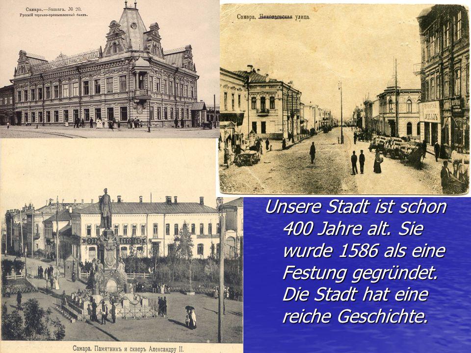 Unsere Stadt ist schon 400 Jahre alt.Sie wurde 1586 als eine Festung gegründet.