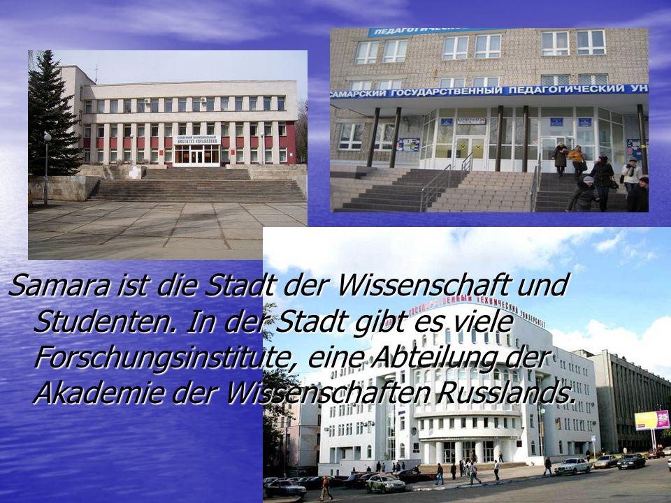 Samara ist die Stadt der Wissenschaft und Studenten.
