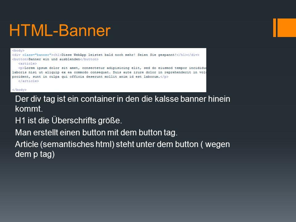 HTML-Banner Der div tag ist ein container in den die kalsse banner hinein kommt.
