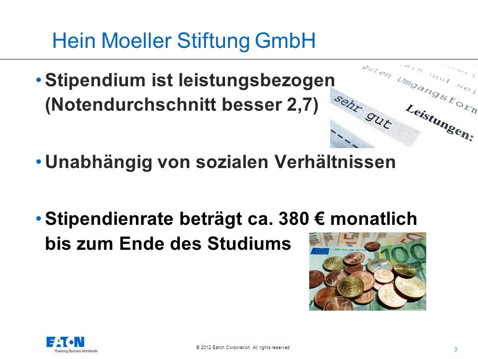 3 © 2012 Eaton Corporation. All rights reserved. Stipendium ist leistungsbezogen (Notendurchschnitt besser 2,7) Unabhängig von sozialen Verhältnissen
