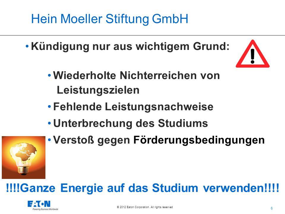 6 © 2012 Eaton Corporation. All rights reserved. Hein Moeller Stiftung GmbH Kündigung nur aus wichtigem Grund: Wiederholte Nichterreichen von Leistung