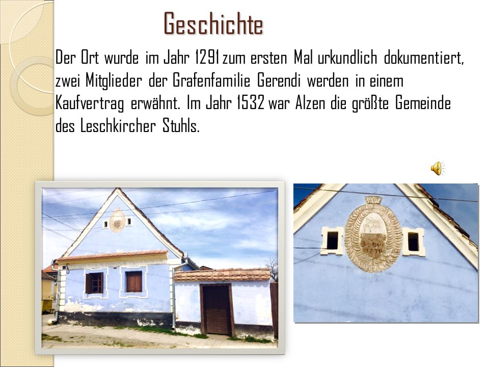 Geschichte Der Ort wurde im Jahr 1291 zum ersten Mal urkundlich dokumentiert, zwei Mitglieder der Grafenfamilie Gerendi werden in einem Kaufvertrag er
