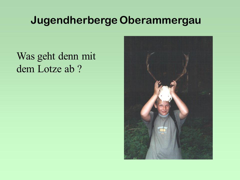 Jugendherberge Oberammergau Was wird denn hier gespielt Küss bitte mich !!