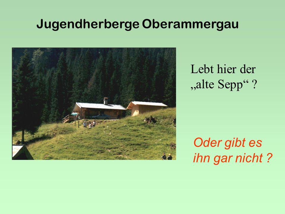 Jugendherberge Oberammergau Was geht denn mit dem Lotze ab