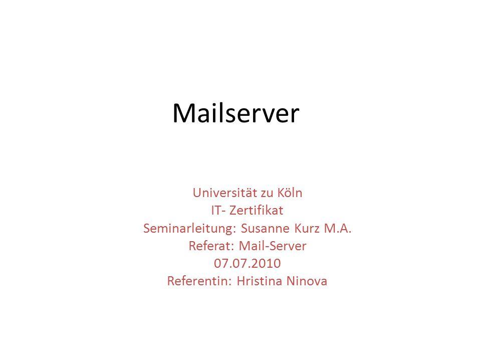 Aufgaben eines Mailservers Der Mailserver ist ein Server, der E-Mails verwaltet Der Server empf ä ngt st ä ndig die Mails mittels eines MTA (Mail Transfer/Transport Agent)
