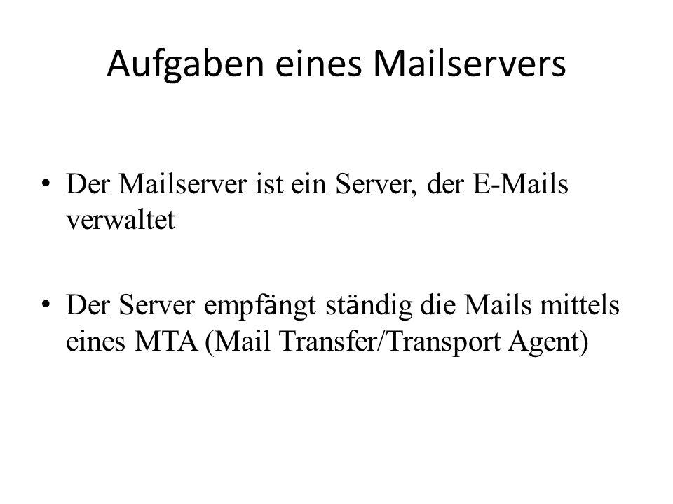 Protokolle IMAP (Internet Message Access Protocol)  zum Zugreifen der Mails auf dem Mailserver, diese bleiben dort POP (Post Office Protocol)  zum Herunterladen der Mails vom Mailserver SMTP (Simple Mail Transfer Protocol)  zum Versenden von E-Mails