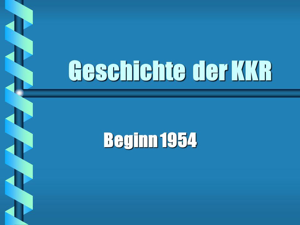 Geschichte der KKR Beginn 1954