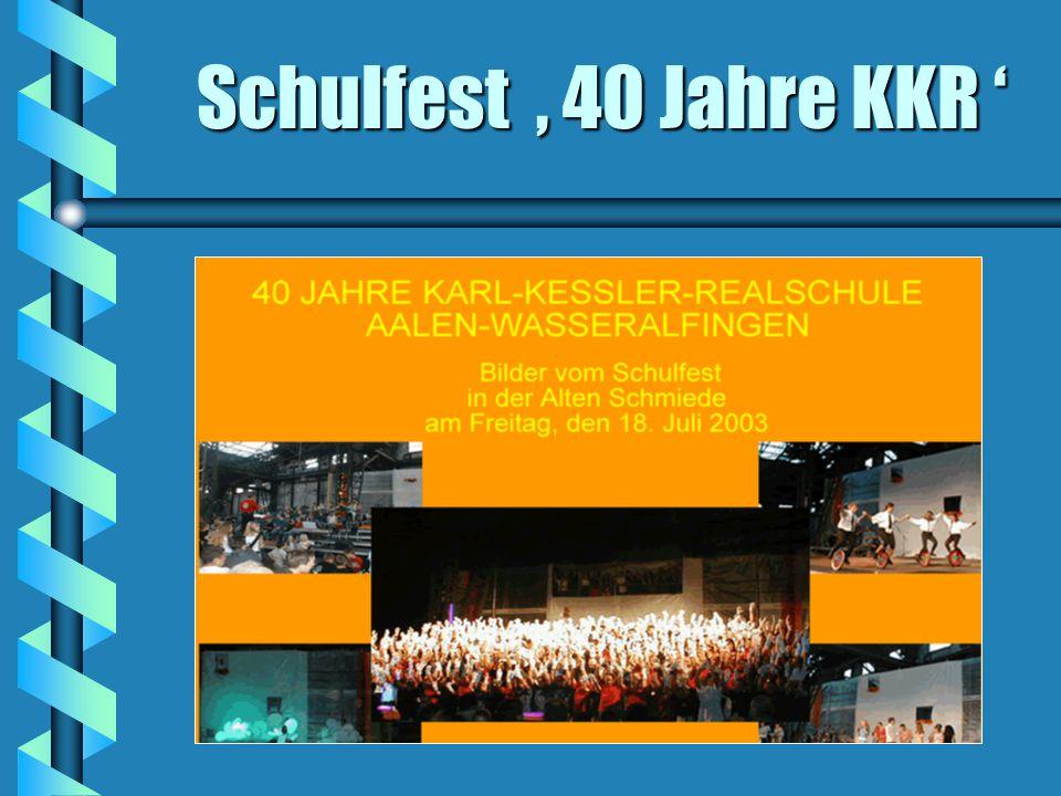 Schulfest ' 40 Jahre KKR '