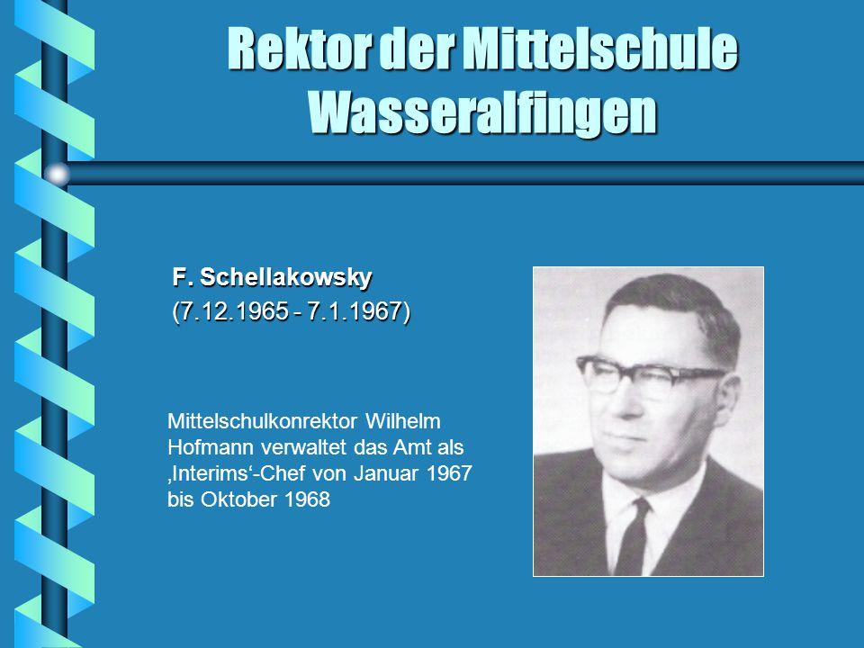 Rektor der Mittelschule Wasseralfingen F.Schellakowsky F.