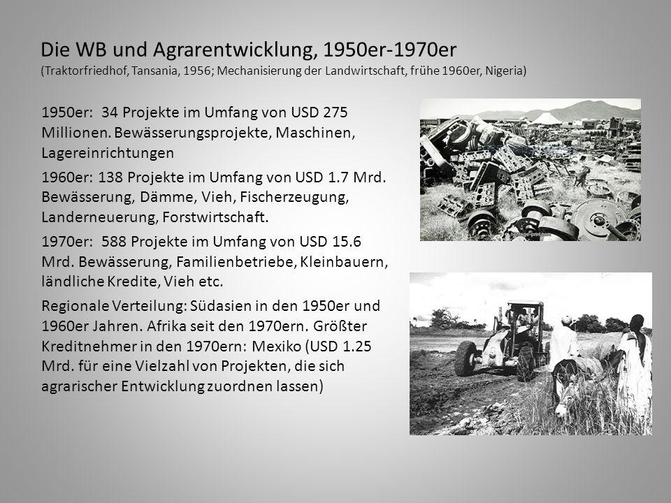 Die WB und Agrarentwicklung, 1950er-1970er (Traktorfriedhof, Tansania, 1956; Mechanisierung der Landwirtschaft, frühe 1960er, Nigeria) 1950er: 34 Proj