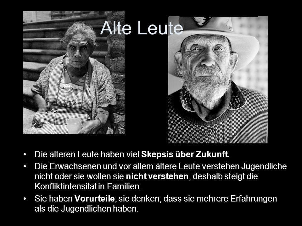 Alte Leute Die älteren Leute haben viel Skepsis über Zukunft. Die Erwachsenen und vor allem ältere Leute verstehen Jugendliche nicht oder sie wollen s