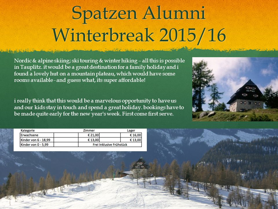 Spatzen Alumni Winterbreak 2015/16 Nordic & alpine skiing; ski touring & winter hiking – all this is possible in Tauplitz.