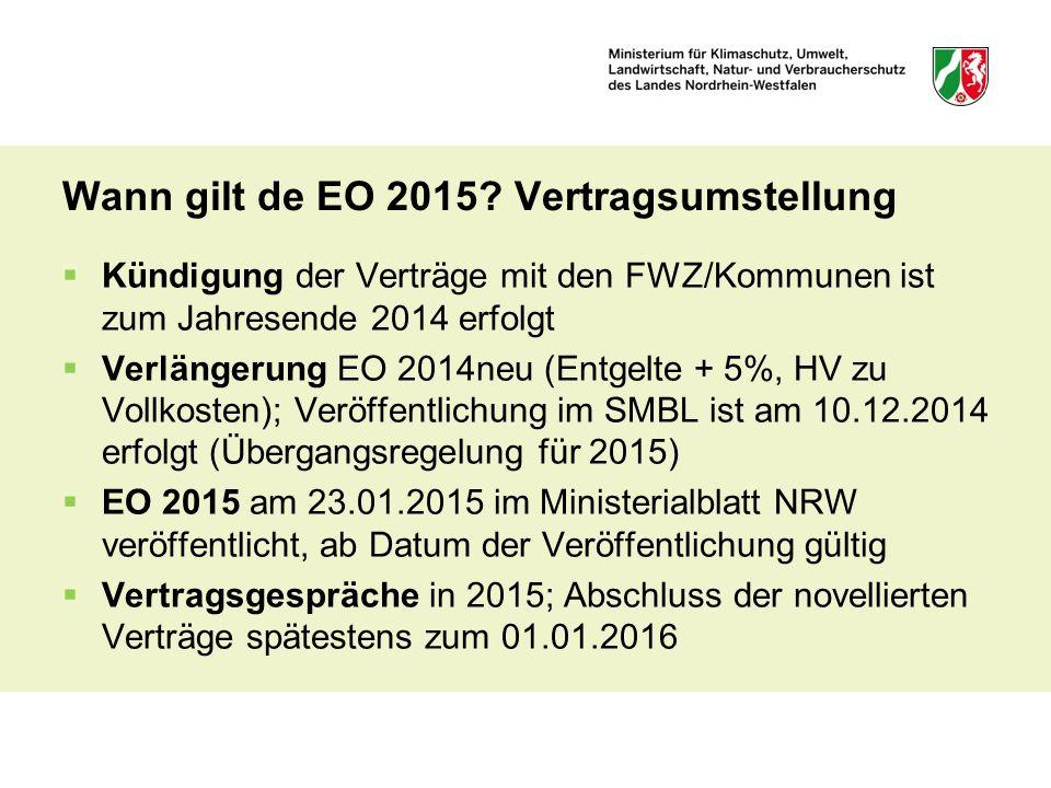 Wann gilt de EO 2015? Vertragsumstellung  Kündigung der Verträge mit den FWZ/Kommunen ist zum Jahresende 2014 erfolgt  Verlängerung EO 2014neu (Entg