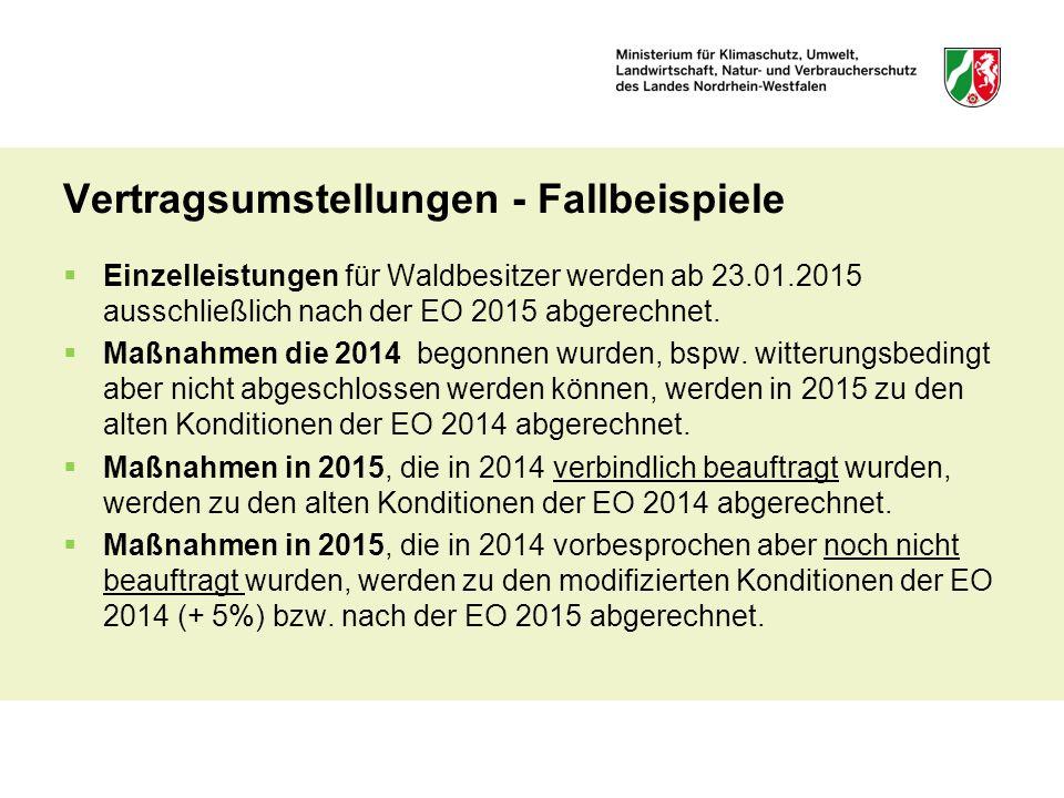 Vertragsumstellungen - Fallbeispiele  Einzelleistungen für Waldbesitzer werden ab 23.01.2015 ausschließlich nach der EO 2015 abgerechnet.  Maßnahmen
