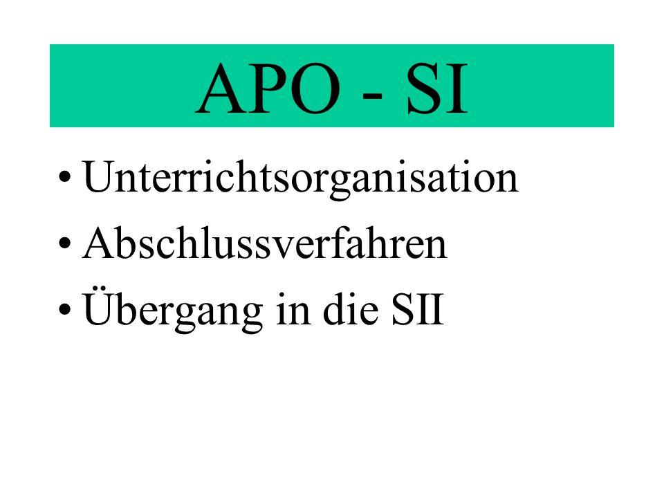 APO - SI Unterrichtsorganisation Abschlussverfahren Übergang in die SII