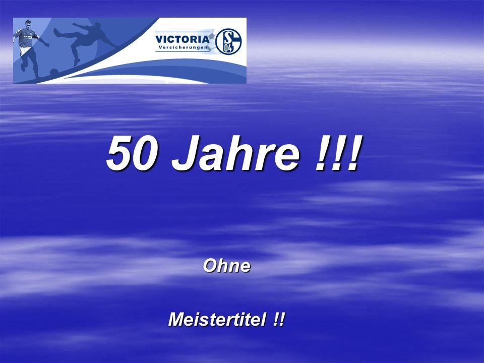 Ohne Meistertitel !! 50 Jahre !!!