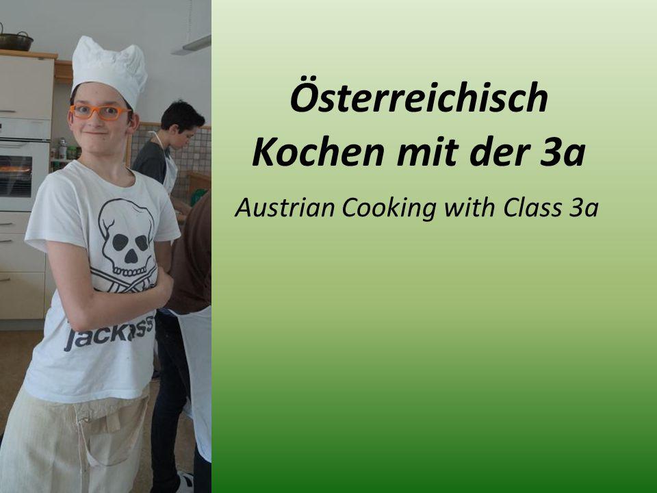 Österreichisch Kochen mit der 3a Austrian Cooking with Class 3a
