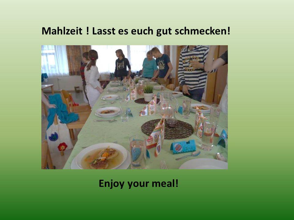 Mahlzeit ! Lasst es euch gut schmecken! Enjoy your meal!