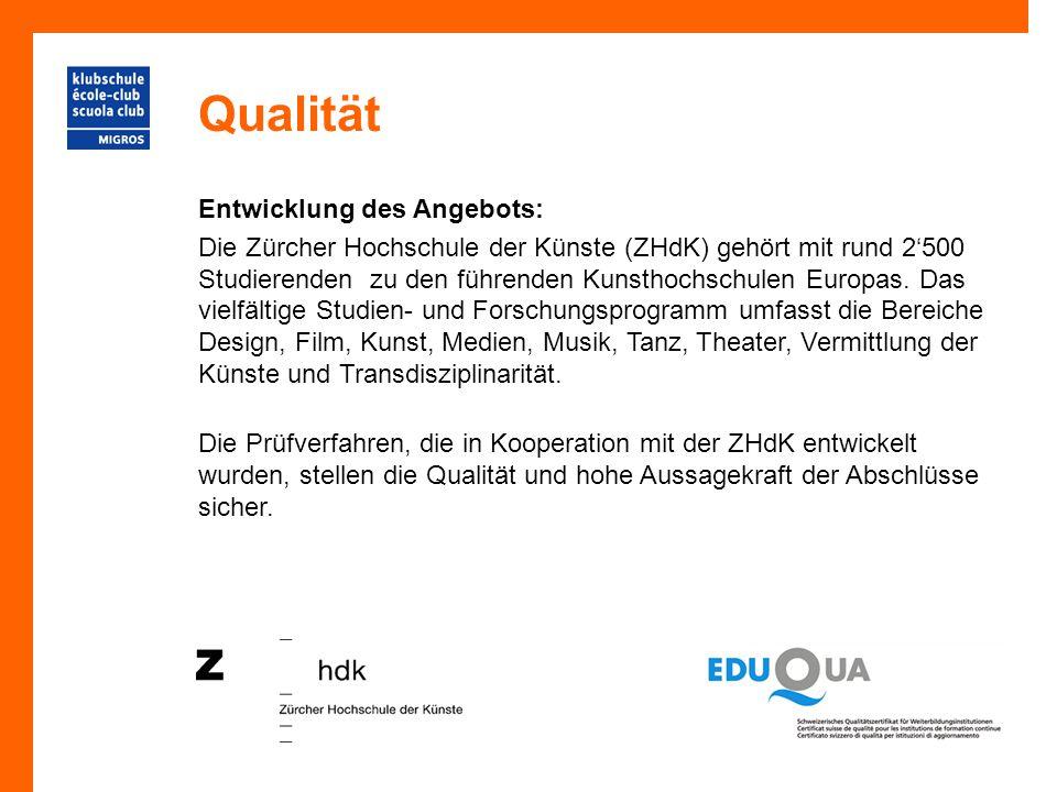 Qualität Entwicklung des Angebots: Die Zürcher Hochschule der Künste (ZHdK) gehört mit rund 2'500 Studierenden zu den führenden Kunsthochschulen Europ