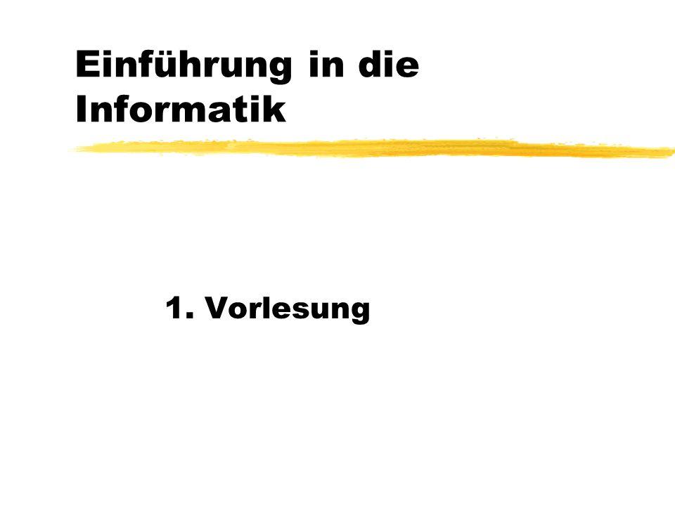 Einführung in die Informatik 1. Vorlesung