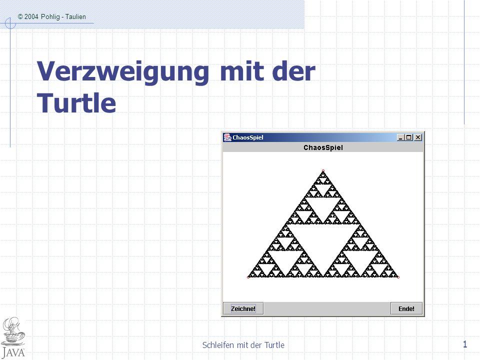 © 2004 Pohlig - Taulien Schleifen mit der Turtle 2 NormspracheStruktogrammJava-Syntax wenn(Ausdruck) dann Anweisungsblock 1 sonst Anweisungsblock 2 Bedingung wahr.