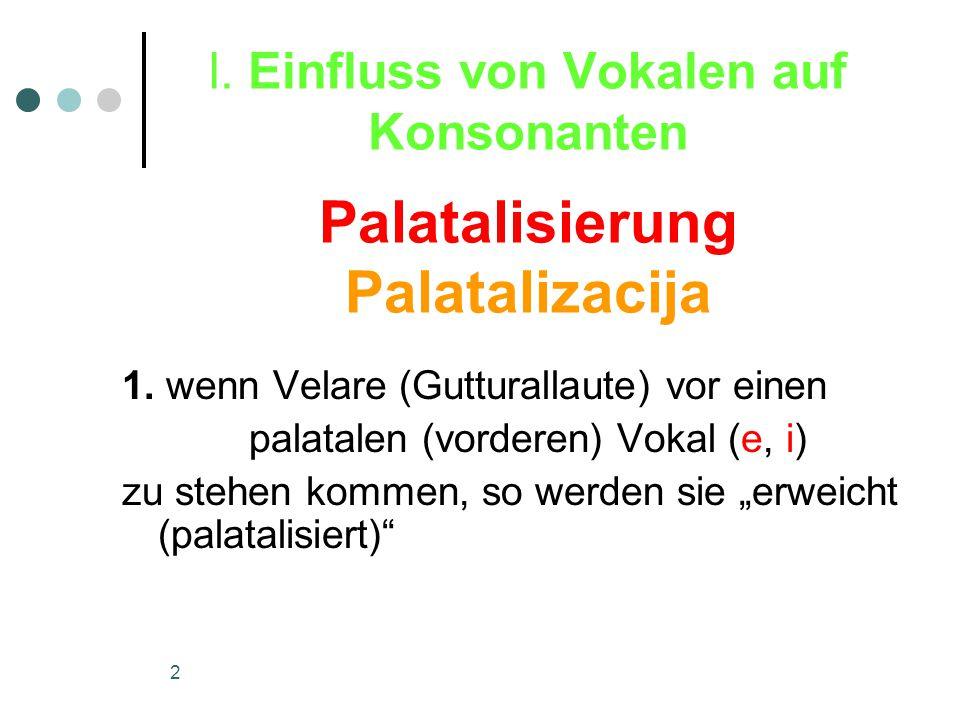 2 l. Einfluss von Vokalen auf Konsonanten 1.