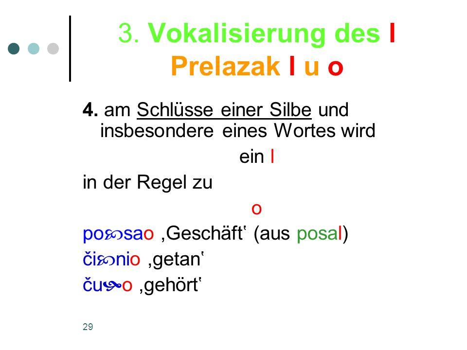 29 3. Vokalisierung des l Prelazak l u o 4.