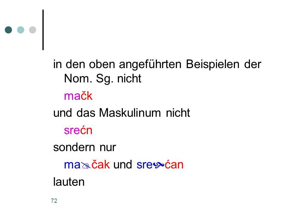 72 in den oben angeführten Beispielen der Nom. Sg.