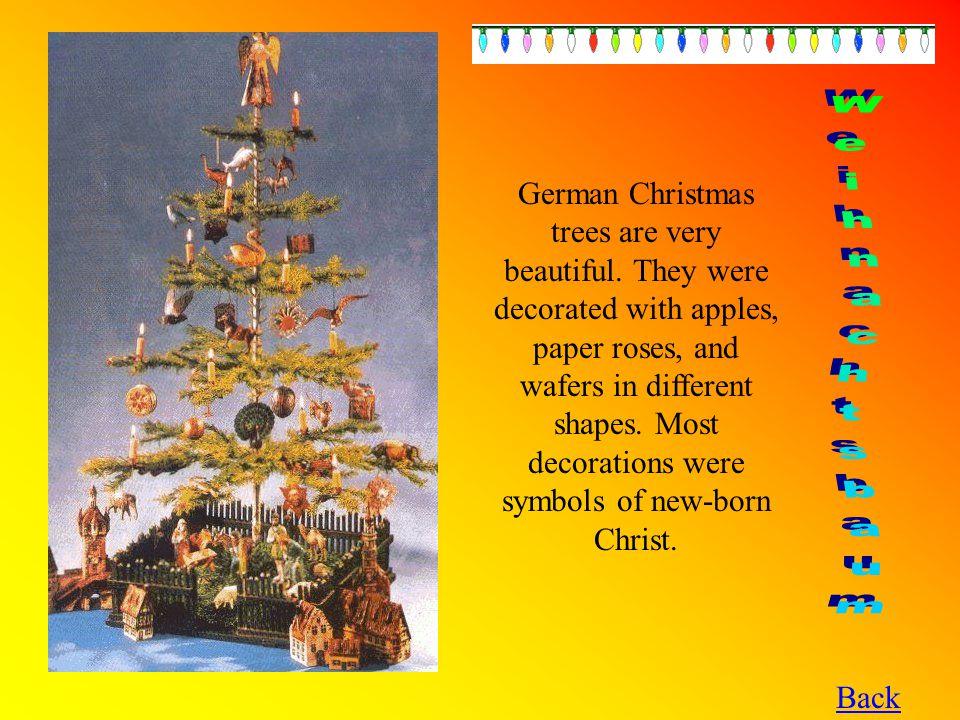 German Christmas trees are very beautiful.