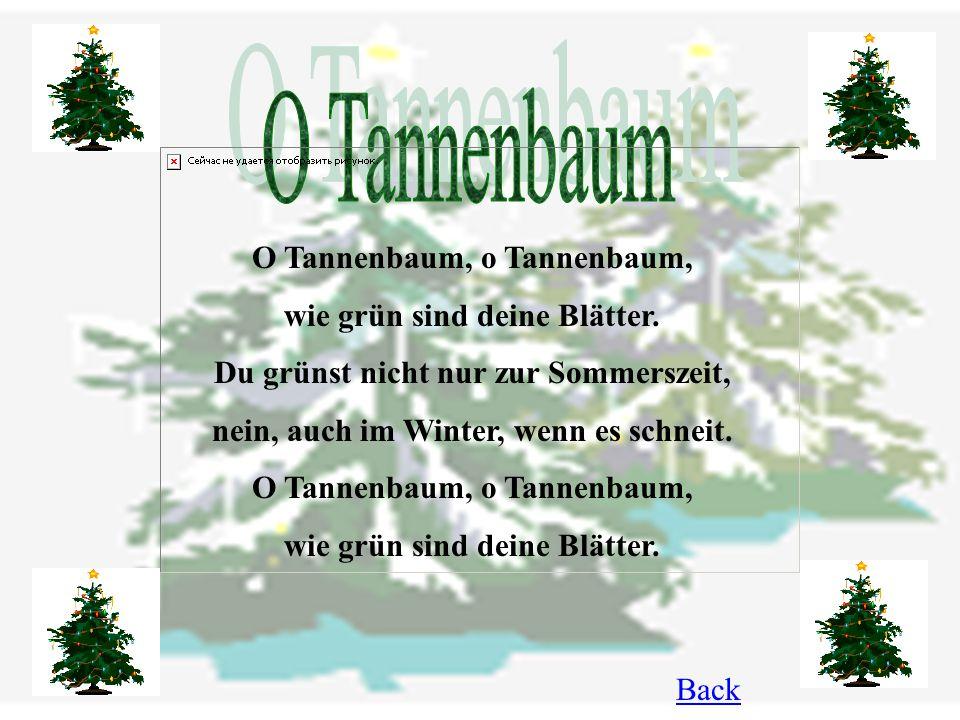 O Tannenbaum, o Tannenbaum, wie grün sind deine Blätter.