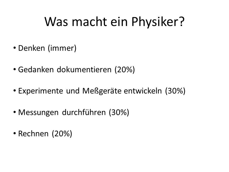 Was macht ein Physiker.