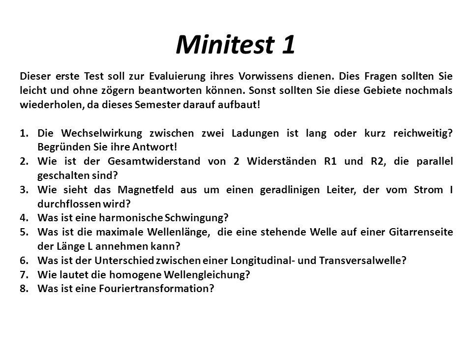 Minitest 1 Dieser erste Test soll zur Evaluierung ihres Vorwissens dienen.