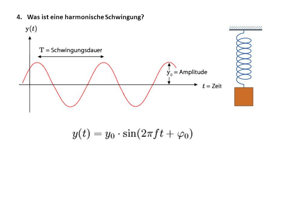 4. Was ist eine harmonische Schwingung?