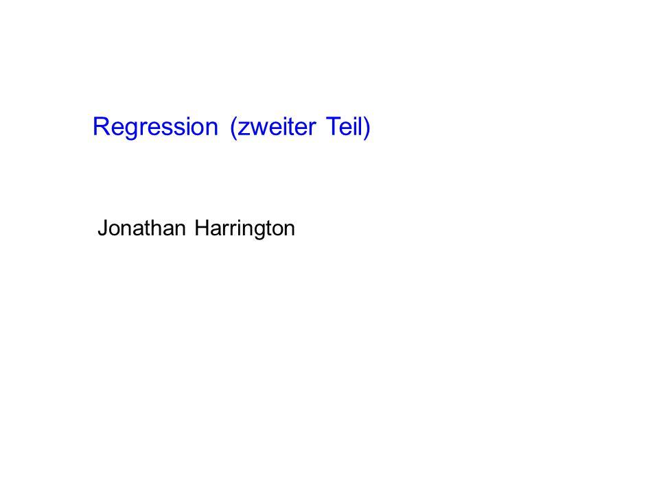 Regression (zweiter Teil) Jonathan Harrington