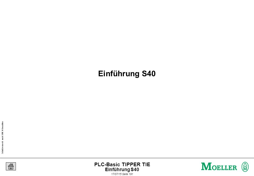 Schutzvermerk nach DIN 34 beachten 17/07/15 Seite 191 PLC-Basic TIPPER TIE Einführung S40