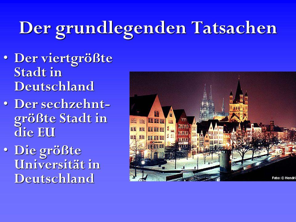 Der grundlegenden Tatsachen Der viertgrößte Stadt in DeutschlandDer viertgrößte Stadt in Deutschland Der sechzehnt- größte Stadt in die EUDer sechzehn