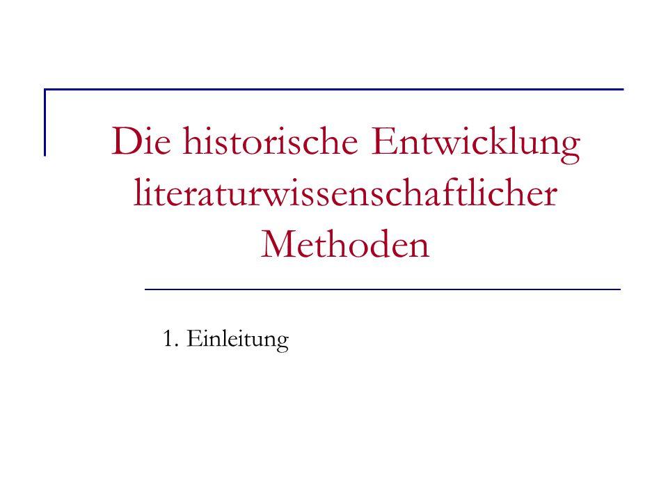 Die historische Entwicklung literaturwissenschaftlicher Methoden 1. Einleitung