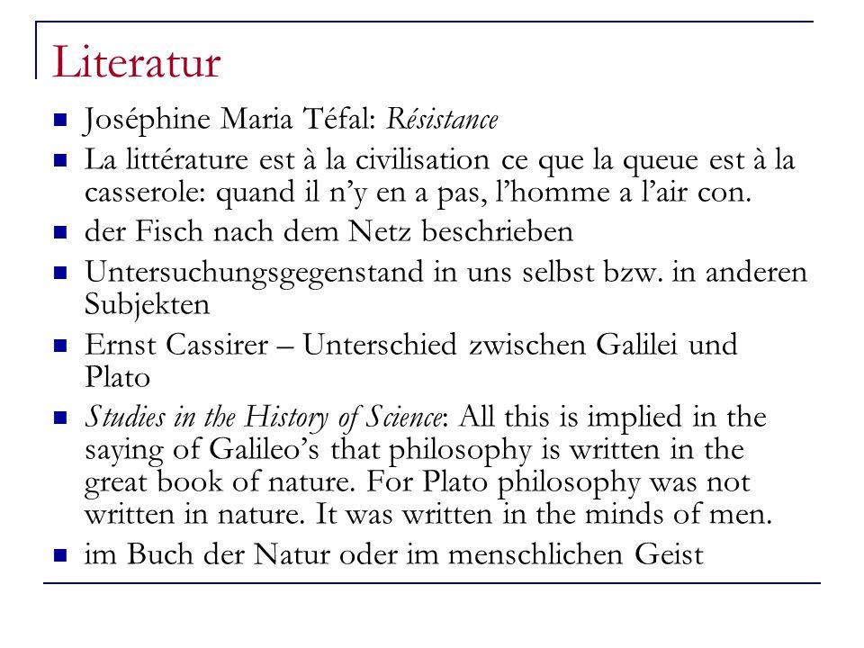 Literatur Joséphine Maria Téfal: Résistance La littérature est à la civilisation ce que la queue est à la casserole: quand il n'y en a pas, l'homme a l'air con.
