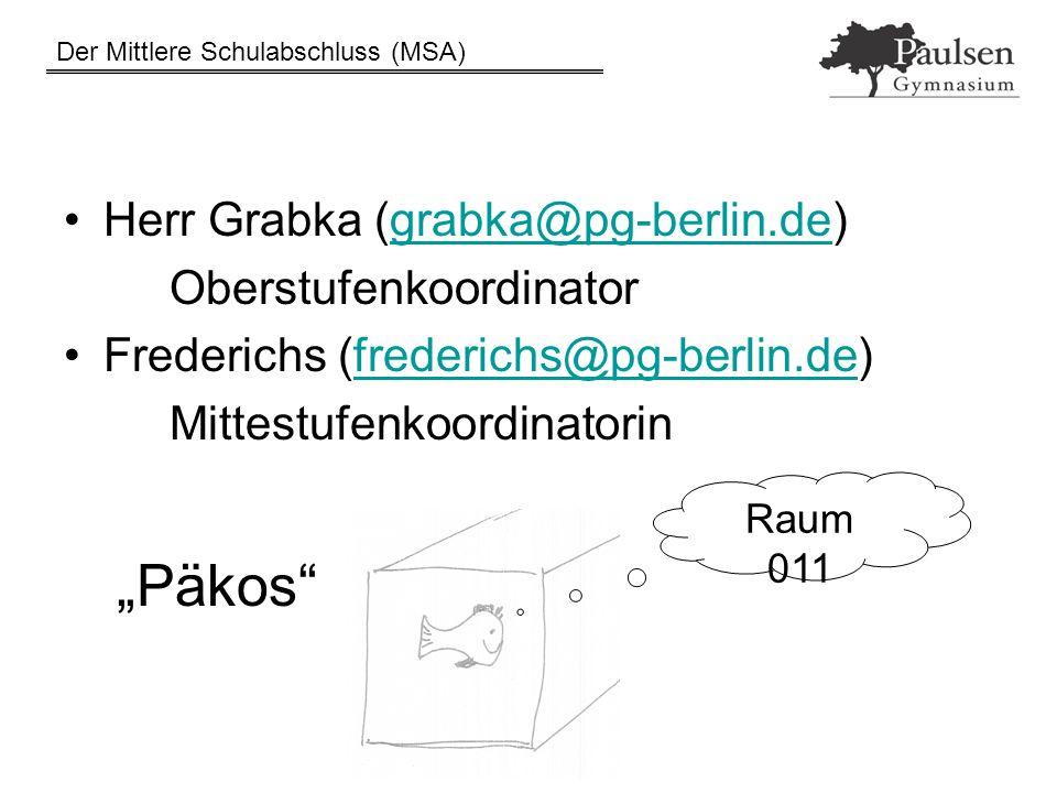 Der Mittlere Schulabschluss (MSA) 17.07.2015Grabka / Frederichs12 1b) Prüfungsfächer Fach der Präsentationsprüfung: Jedes weitere in der 10.
