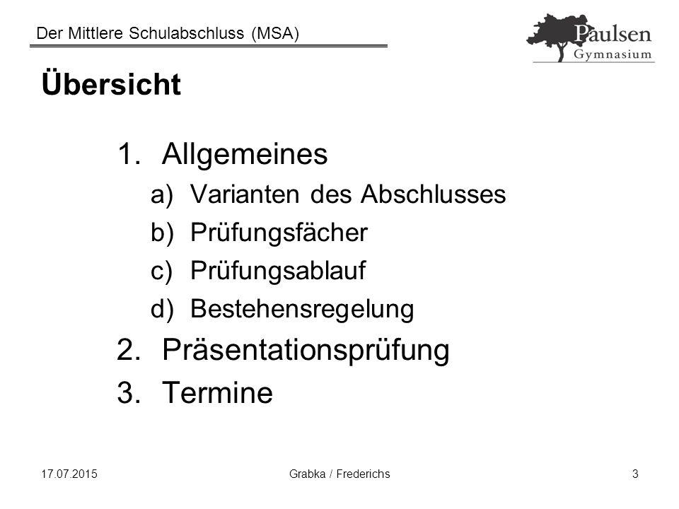 Der Mittlere Schulabschluss (MSA) 17.07.2015Grabka / Frederichs24 Bestehensregelung - Prüfungsteil DeMaEPräs.Prf.