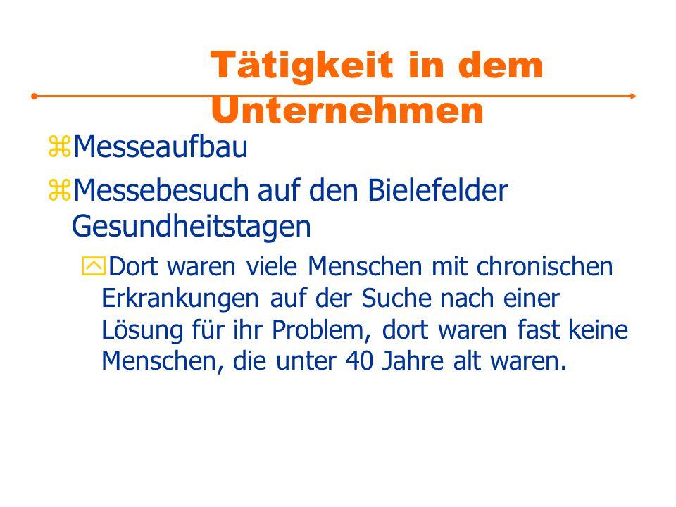 Tätigkeit in dem Unternehmen zMesseaufbau zMessebesuch auf den Bielefelder Gesundheitstagen yDort waren viele Menschen mit chronischen Erkrankungen au