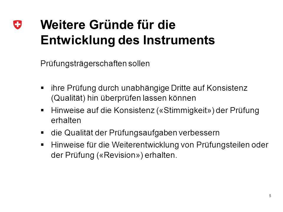 Weitere Gründe für die Entwicklung des Instruments Prüfungsträgerschaften sollen  ihre Prüfung durch unabhängige Dritte auf Konsistenz (Qualität) hin