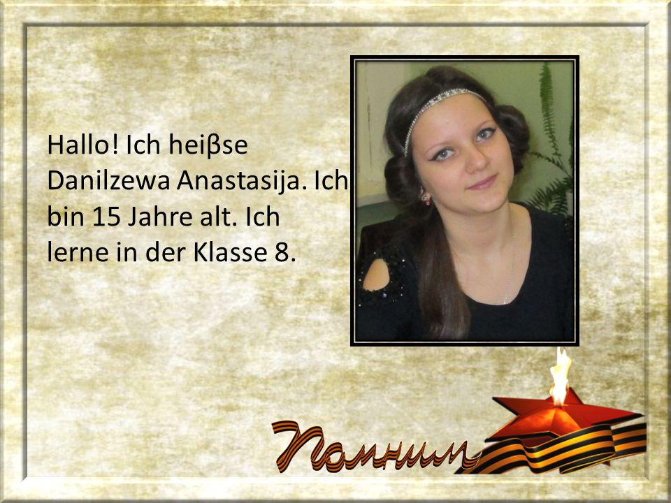 Hallo! Ich heiβse Danilzewa Anastasija. Ich bin 15 Jahre alt. Ich lerne in der Klasse 8.