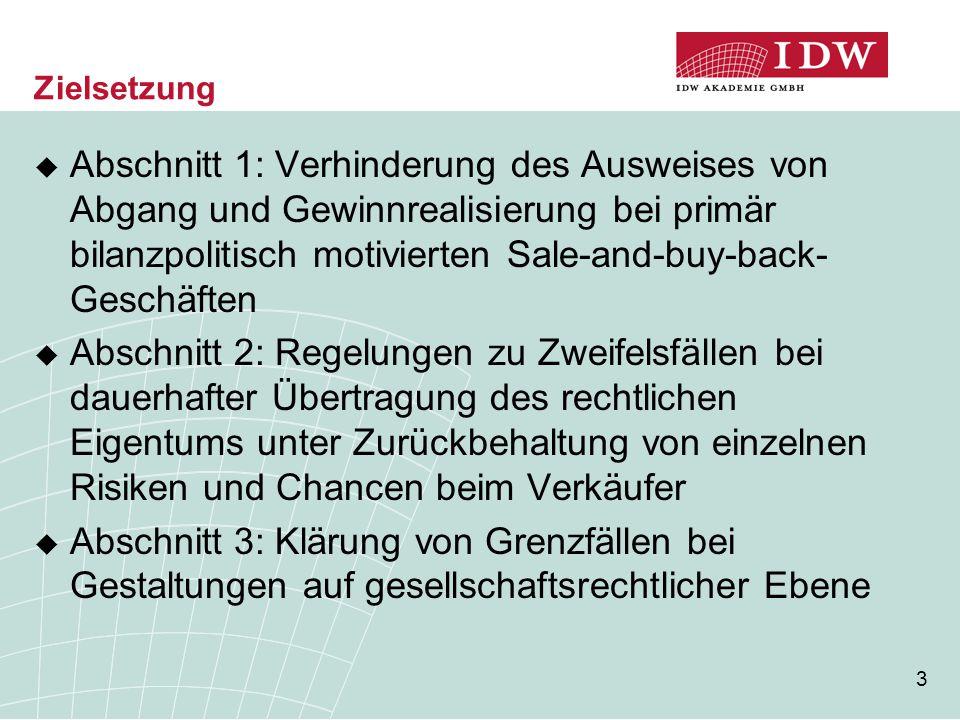 3 Zielsetzung  Abschnitt 1: Verhinderung des Ausweises von Abgang und Gewinnrealisierung bei primär bilanzpolitisch motivierten Sale-and-buy-back- Ge