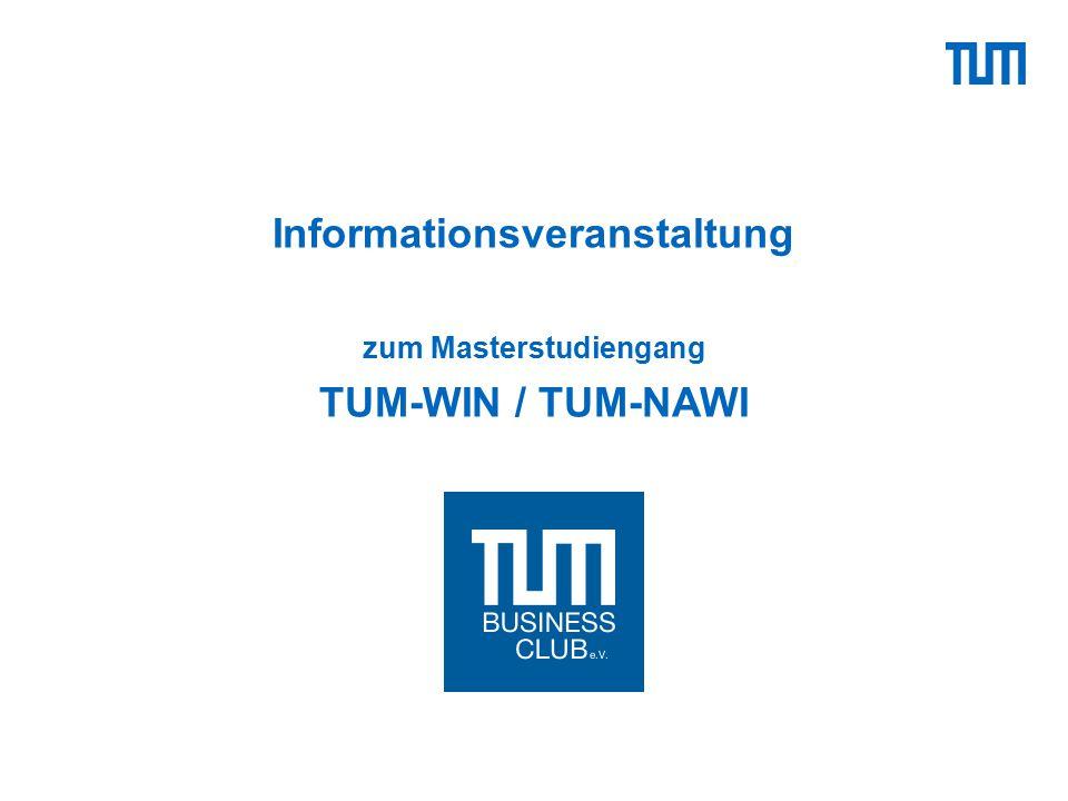 Informationsveranstaltung zum Masterstudiengang TUM-WIN / TUM-NAWI