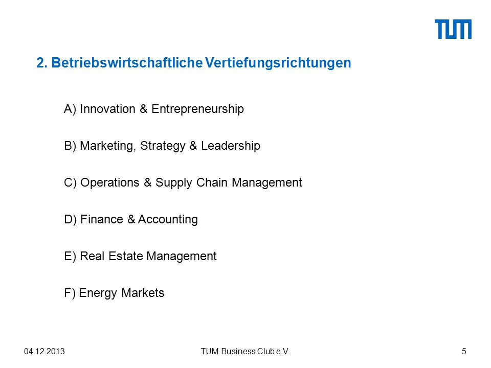 2. Betriebswirtschaftliche Vertiefungsrichtungen A) Innovation & Entrepreneurship B) Marketing, Strategy & Leadership C) Operations & Supply Chain Man