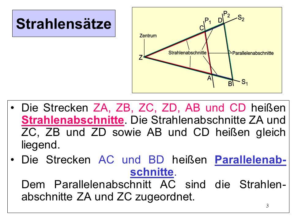 3 Strahlensätze Die Strecken ZA, ZB, ZC, ZD, AB und CD heißen Strahlenabschnitte.